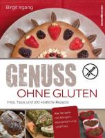 Genuss ohne Gluten - glutenfrei