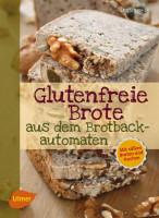 Glutenfreie Brote aus dem Brotbackofen - glutenfrei