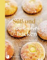Süß und glutenfrei backen - glutenfrei
