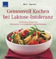 Genussvoll Kochen bei Laktose-Intoleranz - glutenfrei
